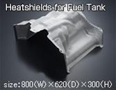 Heatshields for Fuel Tank size:800(W)*620(D)*300(H)